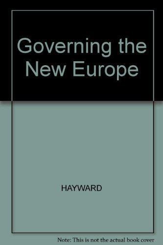 Governing the New Europe: HAYWARD