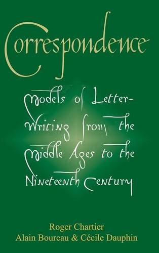 Correspondence: Models of Letter-writing from the Middle Ages to the Nineteenth Century (Hardback)