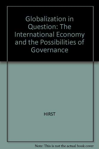 9780745612447: Globalization in Question: The International Economy and the Possibilities of Governance