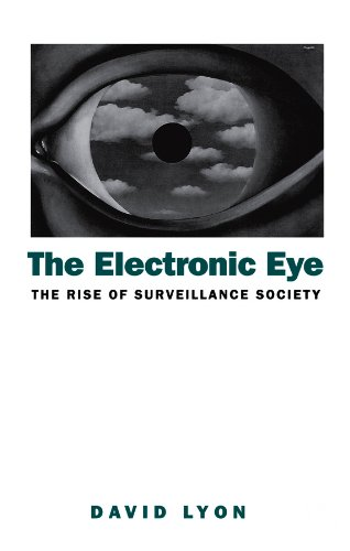 9780745612683: The Electronic Eye: The Rise of Surveillance Society: Computers and Social Control in Context