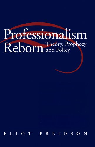 9780745612805: Professionalism Reborn: Theory, Prophecy and Policy