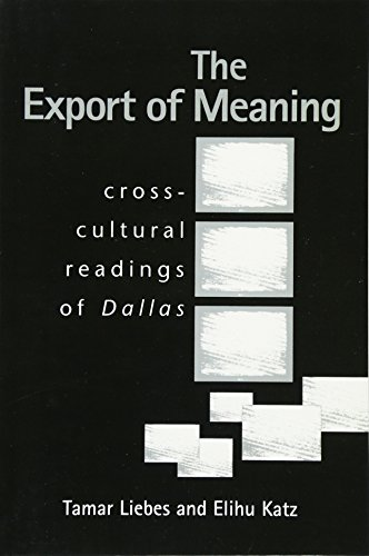 9780745612959: The Export of Meaning: Cross-Cultural Readings of Dallas