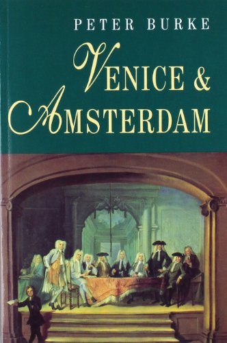 9780745613246: Venice and Amsterdam: A Study of Seventeenth-Century Elites