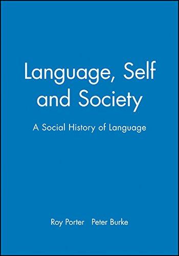 9780745613413: Language, Self and Society: A Social History of Language
