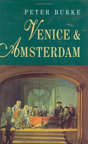 9780745613437: Venice and Amsterdam: A Study of Seventeeth- Century Elites