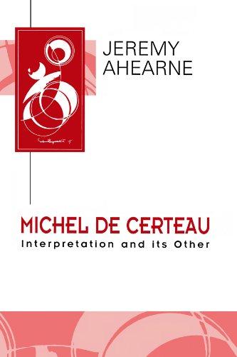 9780745613475: Michel de Certeau: Interpretation and Its Other. [Subtitle]: (Key Contemporary Thinkers)