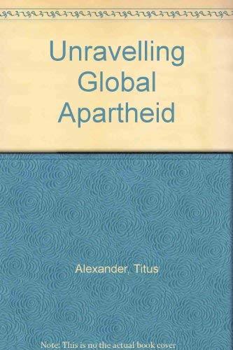 9780745613529: Unravelling Global Apartheid