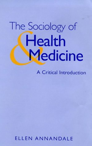 9780745613574: The Sociology of Health and Medicine: A Critical Introduction