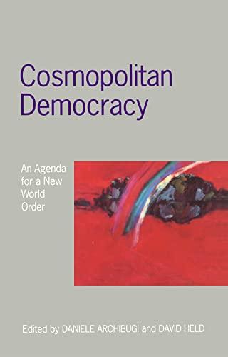 9780745613819: Cosmopolitan Democracy: An Agenda for a New World Order