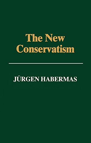 The New Conservatism: Cultural Criticism and the: Habermas, Jurgen