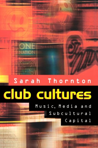 9780745614434: Club Cultures: Music, Media and Subcultural Capital