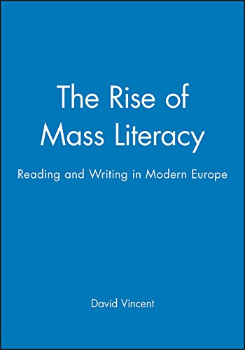 The Rise of Mass Literacy: Reading and Writing in Modern Europe: Vincent, David