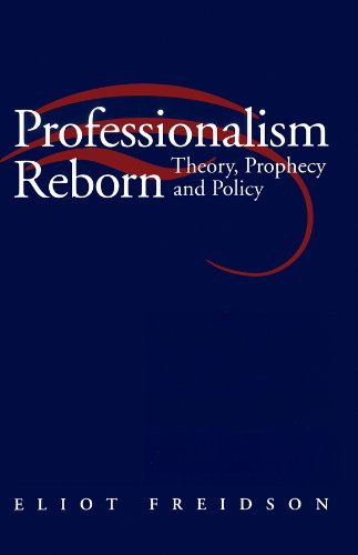 9780745614465: Professionalism Reborn: Theory, Prophecy and Policy