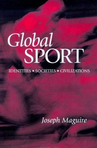 9780745615318: Global Sport: Identities, Societies, Civilizations