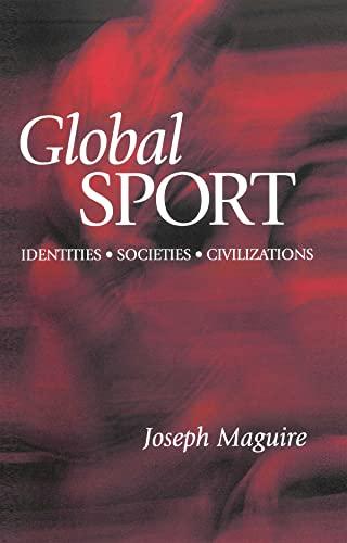 9780745615325: Global Sport: Identities, Societies, Civilizations