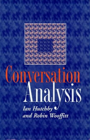 9780745615486: Conversation Analysis: Principles, Practices and Applications