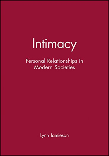 9780745615738: Intimacy: Personal Relationships in Modern Societies