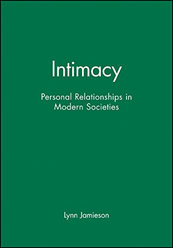 9780745615745: Intimacy: Personal Relationships in Modern Societies