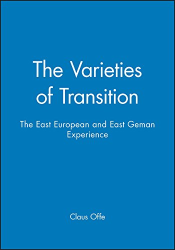 9780745616087: The Varieties of Transition: The East European and East Geman Experience: The East European and East German Experience