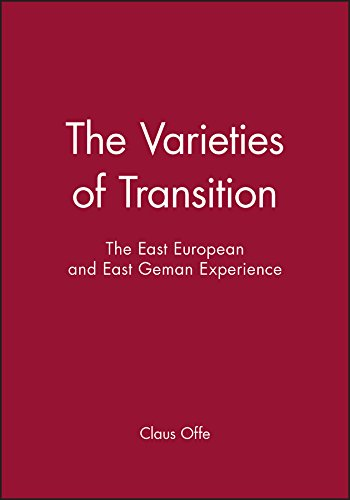 9780745616094: The Varieties of Transition: The East European and East Geman Experience: The East European and East German Experience