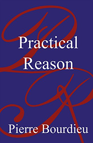 Practical Reason: On the Theory of Action (Hardback): Pierre Bourdieu