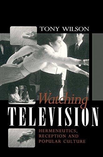 9780745616360: Watching Television: Hermeneutics, Reception and Polular Culture