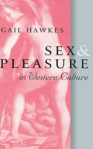 9780745616704: Sex and Pleasure in Western Culture