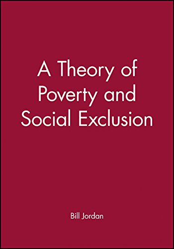 9780745616940: A Theory of Poverty and Social Exclusion