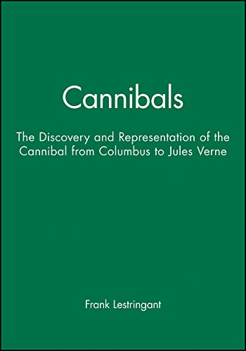 9780745616971: Cannibals: The Discovery and Representation of the Cannibal from Columbus to Jules Verne