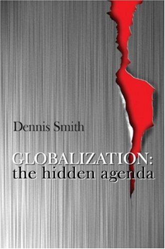 9780745617022: Globalization: The Hidden Agenda