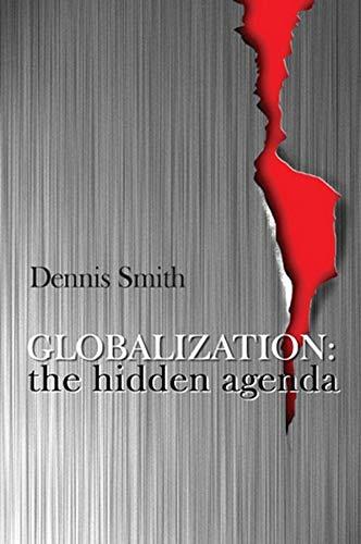 9780745617039: Globalization: The Hidden Agenda