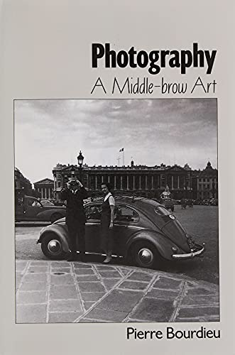 Photography: A Middle-brow Art: Pierre Bourdieu