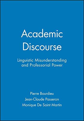 Academic Discourse: Linguistic Misunderstanding and Professorial Power: Pierre Bourdieu