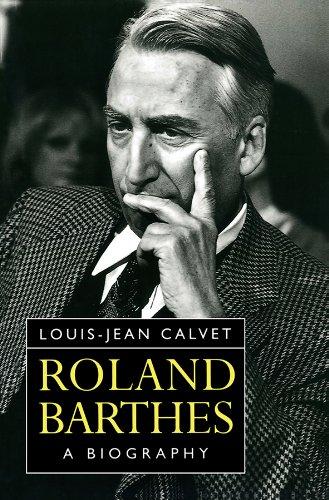 Roland Barthes: A Biography: Calvet, Louis-Jean