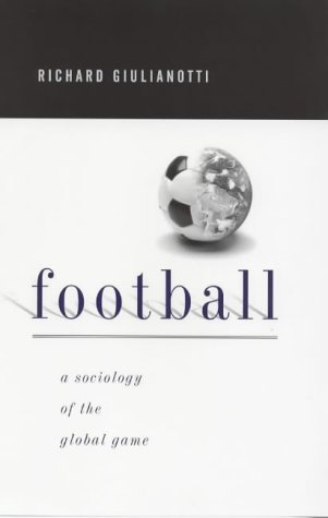 9780745617688: Football: A Sociology of the Global Game
