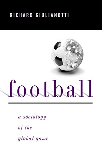 9780745617695: Football: A Sociology of the Global Game