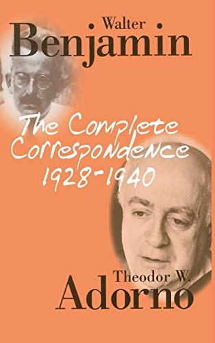 The Complete Correspondence, 1928-1940 (Hardback): Walter Benjamin, Theodor W. Adorno