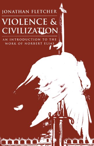 Violence and Civilization: An Introduction to the: Fletcher, Jonathan