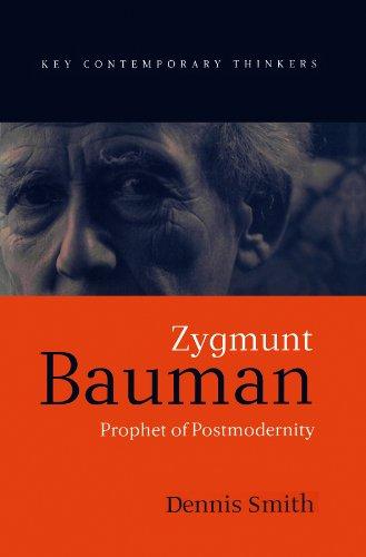 9780745618999: Zygmunt Bauman: Prophet of Postmodernity