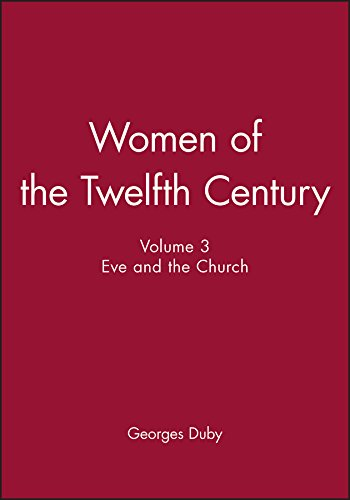 Women of the Twelfth Century: Eve and the Church v. 3 (Hardback): Georges Duby