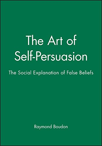9780745619132: The Art of Self-Persuasion: The Social Explanation of False Beliefs