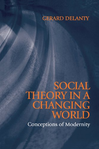 9780745619170: Social Theory in a Changing World: Conceptions of Modernity