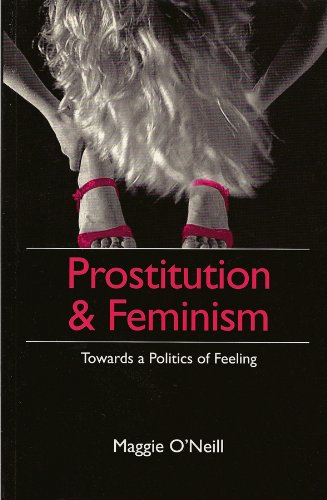 9780745619217: Prostitution and Feminism: Towards a Politics of Feeling