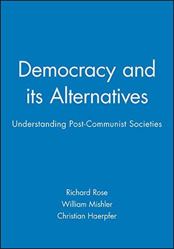 Democracy and its Alternatives: Understanding Post-Communist Societies (Hardback): Richard Rose, ...