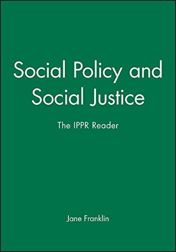 Social policy and social justice : the IPPR reader.: Franklin, Jane (ed.)