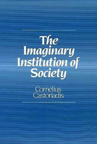 9780745619507: The Imaginary Institution of Society