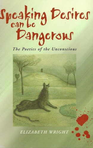 Speaking Desires can be Dangerous: The Poetics: Elizabeth Wright