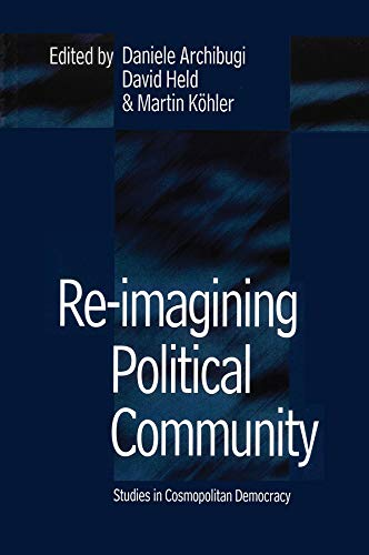 9780745619811: Re-Imagining Political Community; Studies in Cosmopolitan Democracy