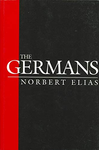 9780745620091: The Germans: Power Struggles and the Development of Habitus in the Nineteenth and Twentieth Centuries