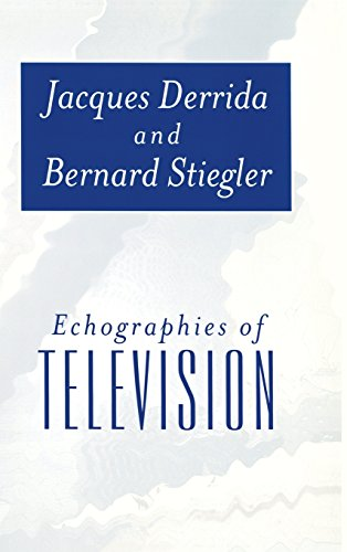 9780745620367: Echographies of Television: Filmed Interviews